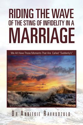 Riding the Wave of the Sting of Infidelity in a Marriage