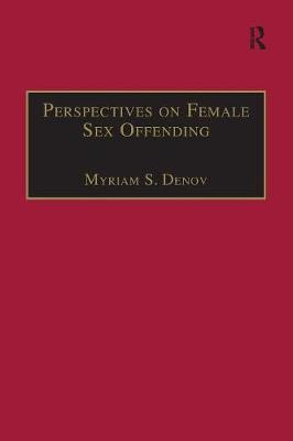 Perspectives on Female Sex Offending