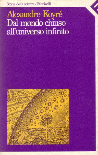Dal mondo chiuso all'universo infinito