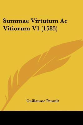 Summae Virtutum AC Vitiorum V1 (1585)