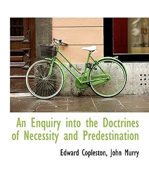 An Enquiry into the Doctrines of Necessity and Predestination