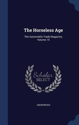 The Horseless Age
