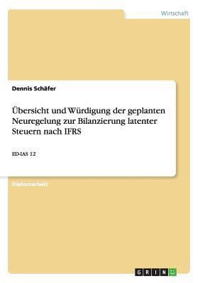 Übersicht und Würdigung der geplanten Neuregelung zur Bilanzierung latenter Steuern nach IFRS