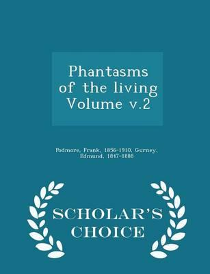 Phantasms of the Living Volume V.2 - Scholar's Choice Edition