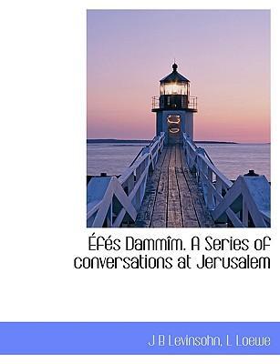 Éfés Dammîm. A Series of conversations at Jerusalem