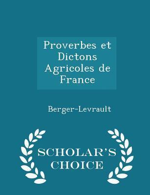 Proverbes Et Dictons Agricoles de France - Scholar's Choice Edition