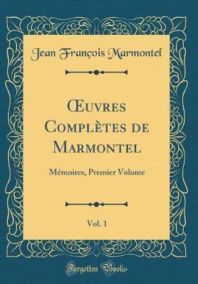 OEuvres Complètes de Marmontel, Vol. 1