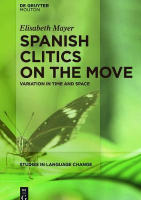 Spanish Clitics on the Move