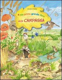 Il mio primo grande libro della campagna. Ediz. illustrata