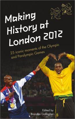 Making History at London 2012