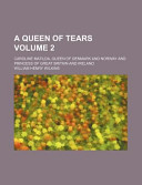 A Queen of Tears (Volume 2); Caroline Matilda, Queen of Denmark and Norway and Princess of Great Britain and Ireland