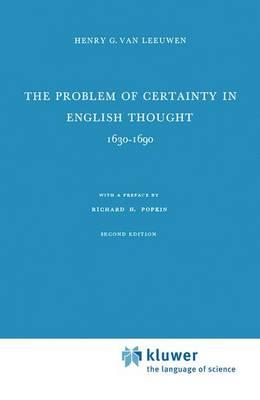 The Problem of Certainty in English Thought 1630-1690