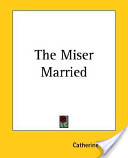 The Miser Married