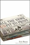 All the News Unfit to Print