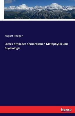 Lotzes Kritik der herbartischen Metaphysik und Psychologie