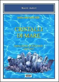 Cristalli di mare. Zibaldone di pensieri (1945-2015)