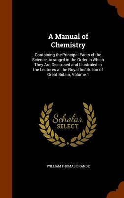 A Manual of Chemistr...