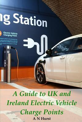 A Guide to Uk and Ireland Electric Vehicle Charge Points