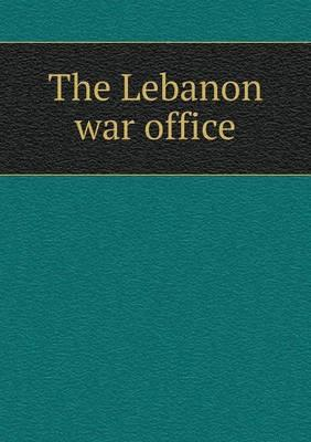 The Lebanon War Office