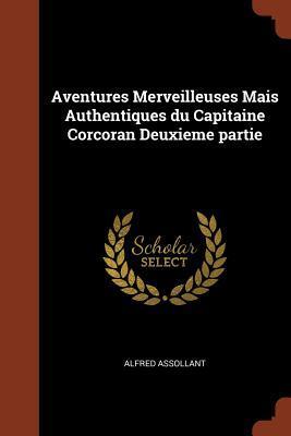 Aventures Merveilleuses Mais Authentiques Du Capitaine Corcoran Deuxieme Partie