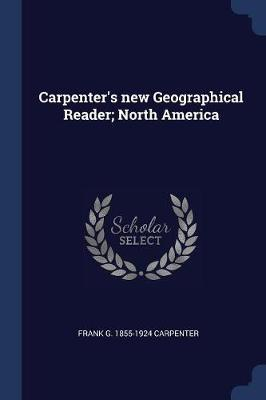 Carpenter's New Geographical Reader; North America