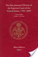 The Documentary History of the Supreme Court of the United States, 1789 - 1800