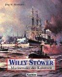 Marinemaler der Kaiserzeit, Willy Stöwer
