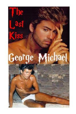 George Michael - the Last Kiss