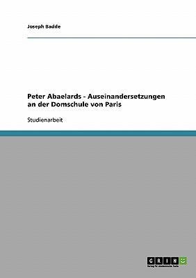 Peter Abaelards - Auseinandersetzungen an der Domschule von Paris