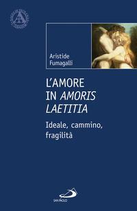 L'amore in «Amoris laetitia». Ideale, cammino, fragilità
