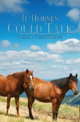 If Horses Could Talk