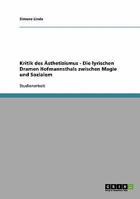 Kritik des Ästhetizismus - Die lyrischen Dramen Hofmannsthals zwischen Magie und Sozialem