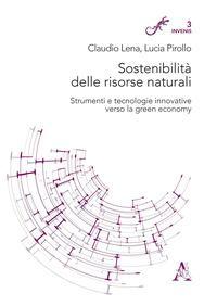 Sostenibilità delle risorse naturali. Strumenti e tecnologie innovative verso la green economy