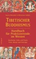 Tibetischer Buddhismus- Handbuch für praktizierende im Westen