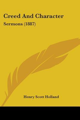 Creed And Character Sermons 1887