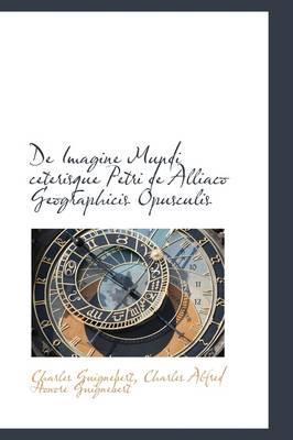 De Imagine Mundi Ceterisque Petri De Alliaco Geographicis Opusculis