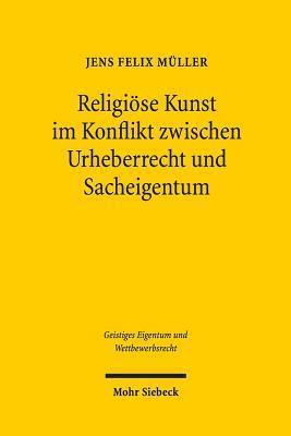 Religiose Kunst Im Konflikt Zwischen Urheberrecht Und Sacheigentum