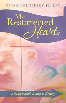 My Resurrected Heart