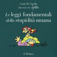 Le leggi fondamentali della stupidità umana. Ediz. a colori