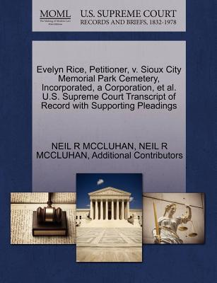 Evelyn Rice, Petitioner, V. Sioux City Memorial Park Cemetery, Incorporated, a Corporation, et al. U.S. Supreme Court Transcript of Record with Suppor