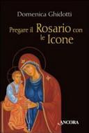 Pregare il Rosario con le Icone