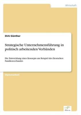 Strategische Unternehmensführung in politisch arbeitenden Verbänden