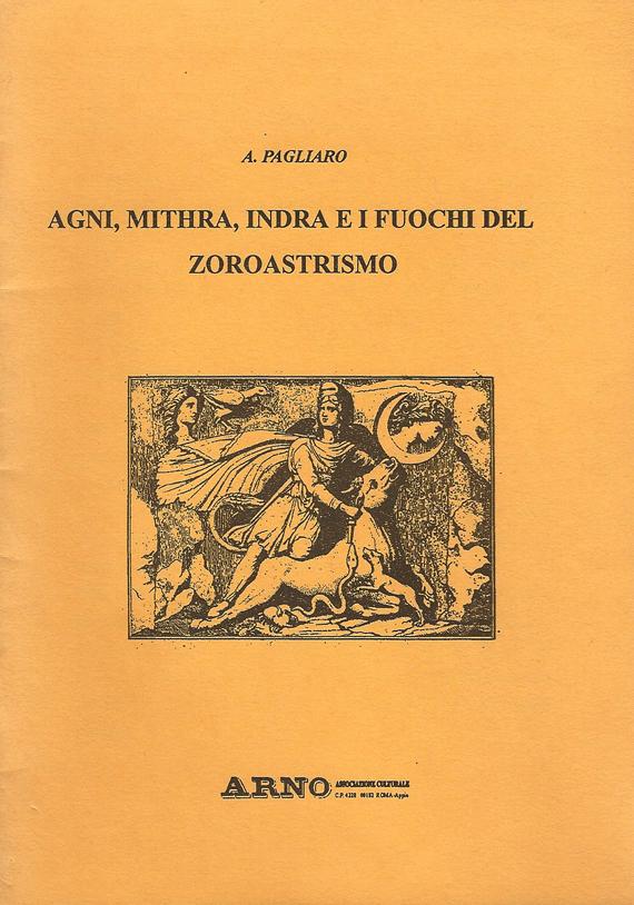 Agni, Mithra, Indra e i fuochi del Zoroastrismo