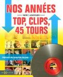 Nos années Top, clips et 45 tours
