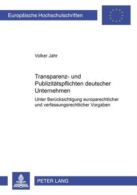 Transparenz- und Publizitätspflichten deutscher Unternehmen