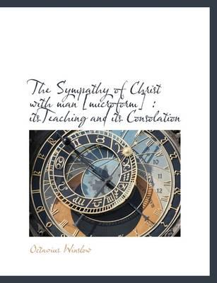 The Sympathy of Christ with Man [Microform]
