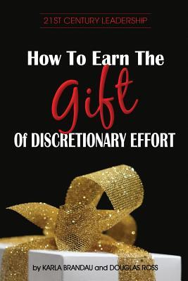How to Earn the Gift of Discretionary Effort