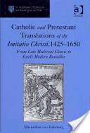 Catholic and Protestant Translations of the Imitatio Christi, 1425-1650