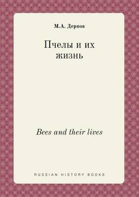 Bees and Their Lives