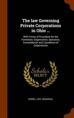 The Law Governing Private Corporations in Ohio ...